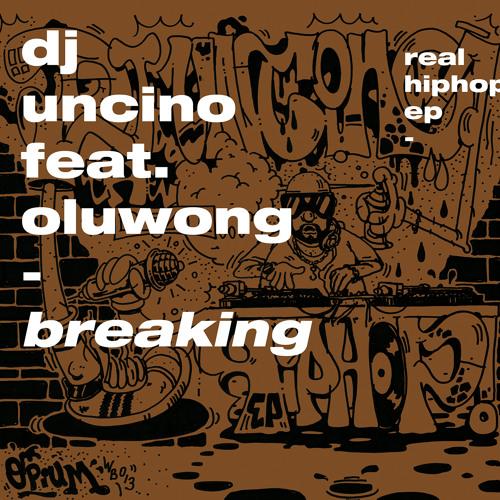 DJUNCINO - BREAKING feat. OLuWong