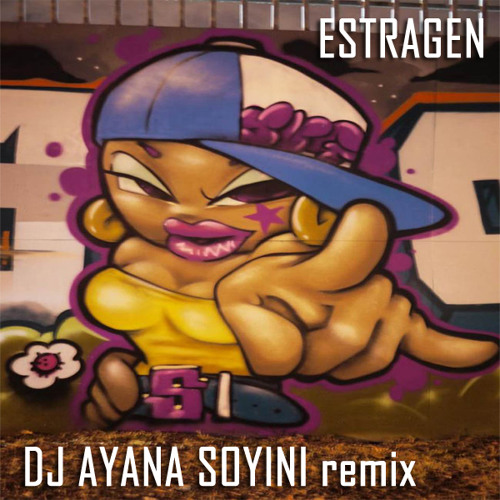 Various Artists - Estragen (DJ Ayana Soyini Remix) [Released in 1998]