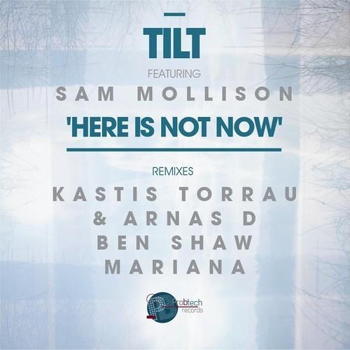 TILT - Here Is Not Now (Kastis Torrau & Arnas D Remix)