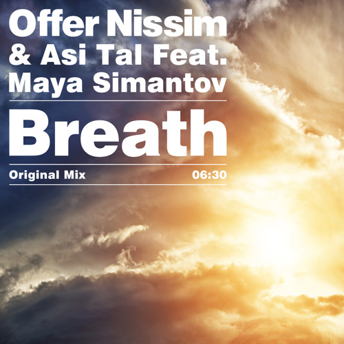 Offer Nissim & Asi Tal Feat. Maya Simantov - Breath (Original Mix)