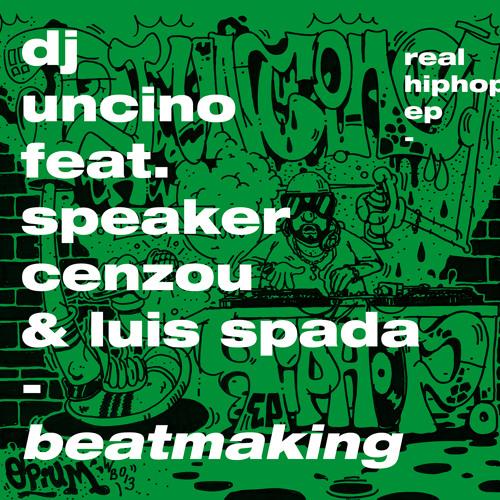 DJUNCINO - BEATMAKING feat. Speaker Cenzou & Luis Spada