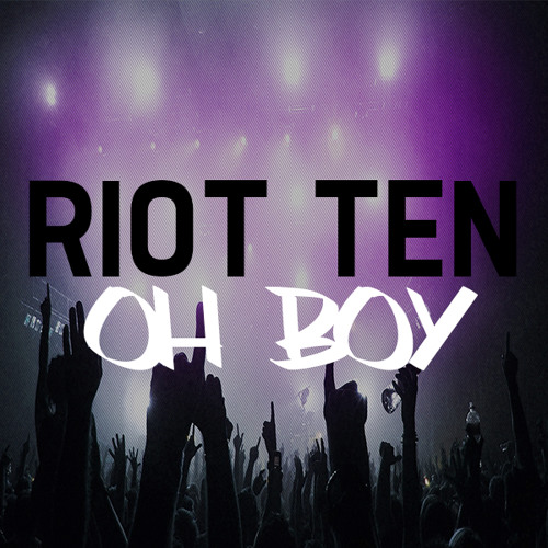 Oh Boy! by Riot Ten - TrapMusic.NET EXCLUSIVE