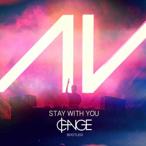 "Avicii Ft. Mike Posner - ""Stay With You"" (CHANGE Bootleg)"