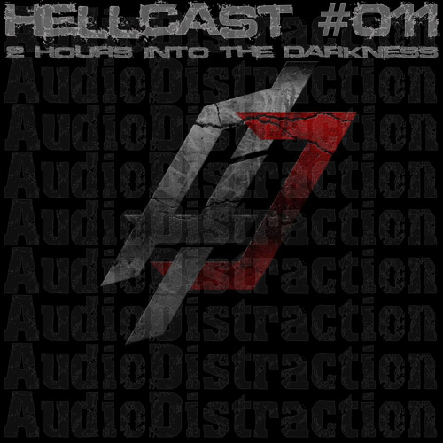 Hellcast #011 AudioDistraction´s Trip into the Darkness on 25.03.13 at FNOOB