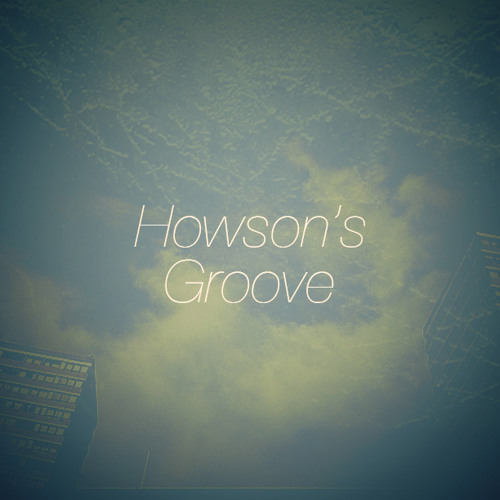 Howson's Groove - Blithe EP