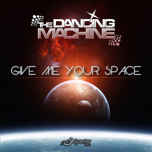 The Dancing Machine - Give Me Your Space (Djos's Davis & Cyber Seb Mix)