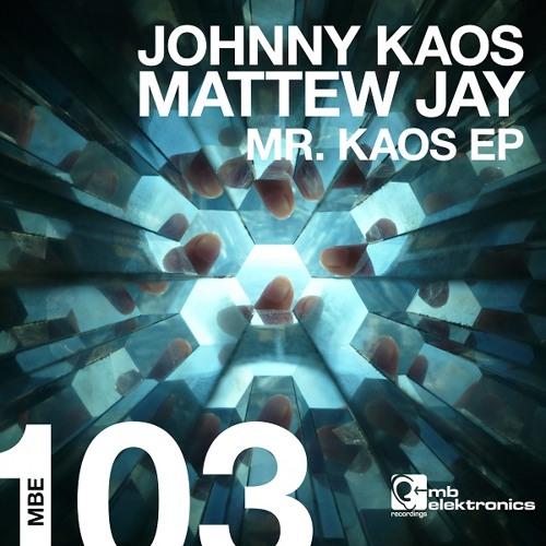 Johnny Kaos - Mr. Kaos (Mattew Jay Remix)