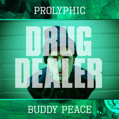 """DRUG DEALER"" - Prolyphic & Buddy Peace, WORKING MAN LP"