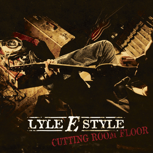 Lyle E Style Cutting Room Floor CD free preview