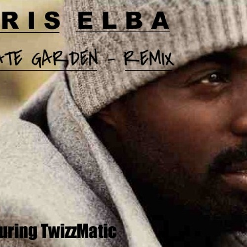 Idris Elba - Private Garden remix (feat. T Matic)