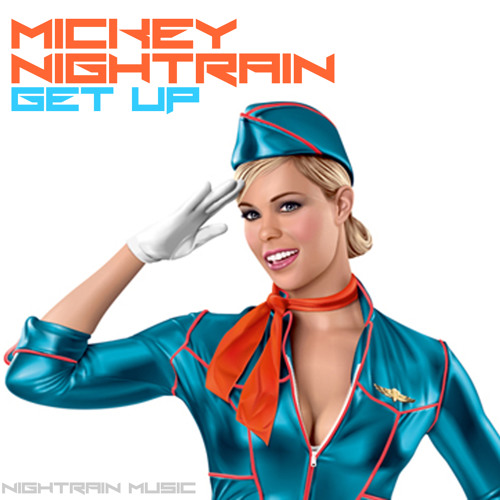 Mickey Nightrain - Get Up