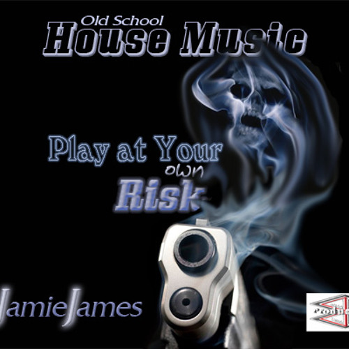 DJ Jamie James - Play at Your Own Risk