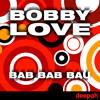 Bobby Love - Bab Bab Bau (Club Mix)