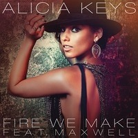 Alicia Keys - Fire We Make (Ft. Maxwell)