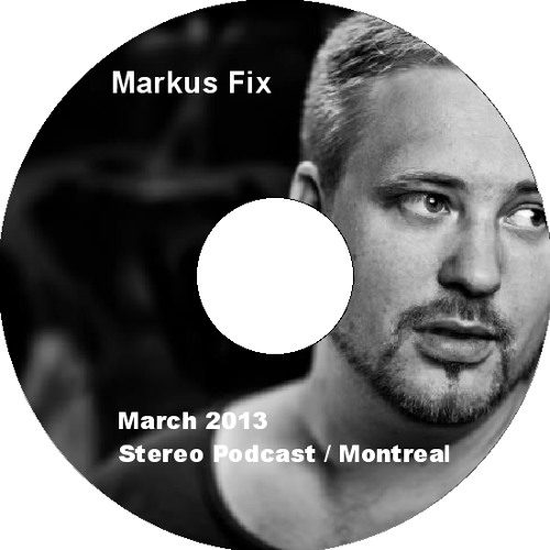 STEREOCAST 32 - MARKUS FIX - MARCH 2013