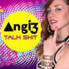 ANGI3 - Talk Shit mp3