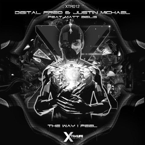 Digital Freq & Justin Michael Ft Matt Beilis-The Way I Feel (Xtra Life/Strictly Rythms)