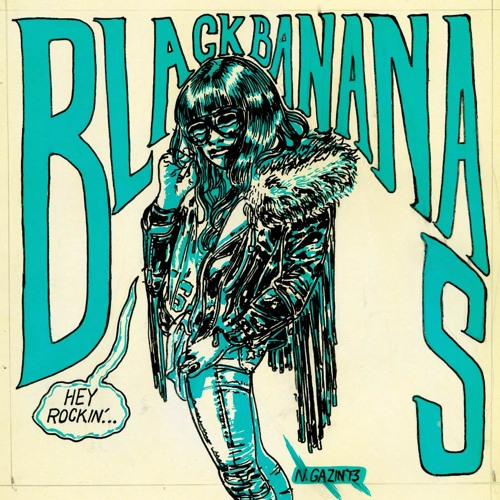 Black Bananas - Hey Rockin