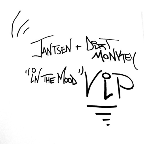 Jantsen & Dirt Monkey-In The Mood VIP (FREEBIE)