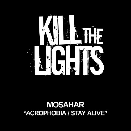 Mosahar - Stay Alive (Original Mix) [Kill The Lights / Recoverworld]