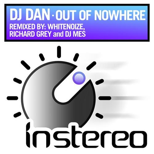 DJ Dan - Out Of Nowhere (WhiteNoize Remix)