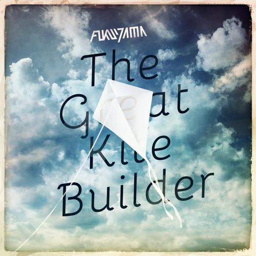 Fukuyama - The Great Kite Builder
