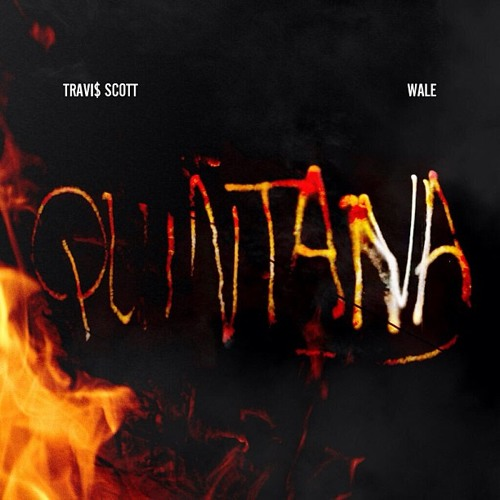 Quintana - Travis Scott ft. Wale