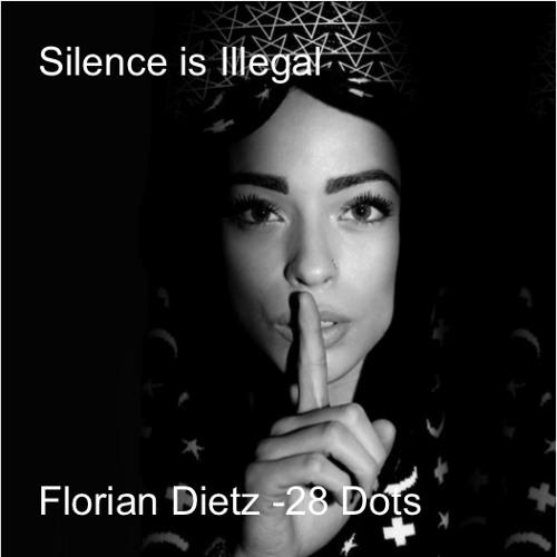 florian dietz - silence is illegal (28 dots)