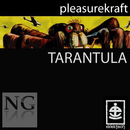 Pleasurekraft - Tarantula (Nicolas Grey Remix)