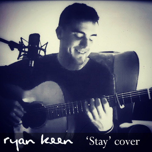 Ryan Keen - Stay (cover) FREE DOWNLOAD