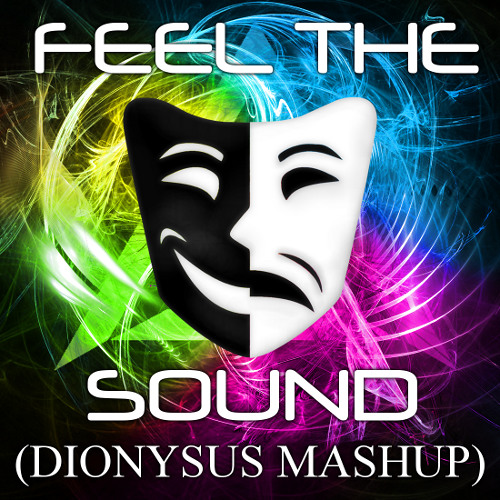 Feel The Sound (Dionysus Mashup)