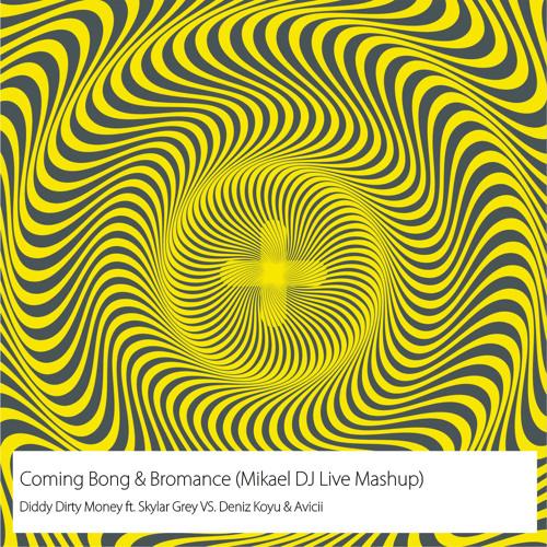 Coming Bong & Bromance (Mikael DJ Live Mashup)