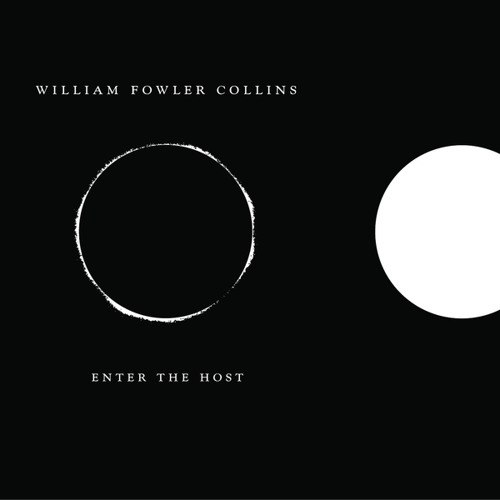 william fowler collins - enter the host (album preview)