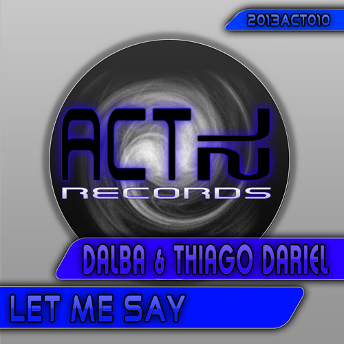 Dalba & Thiago Dariel - Let me say (Original Mix)
