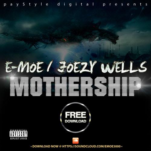 "E-Moe ft. Joezy Wells - ""Mothership"" (Exclusive) Prod by: Raspy"