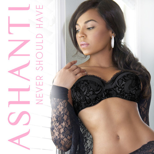 Ashanti - Never Should Have - New Single