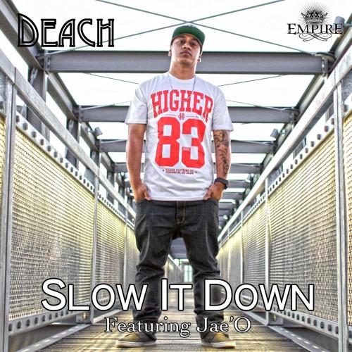 Deach - Slow It Down Featuring Jae'O