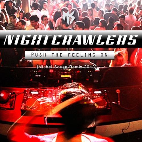Nightcrawlers - Push the Feeling On ( Michel Souza Remix 2013 )