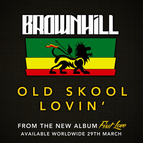 BrownHill - Old Skool Lovin'