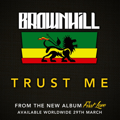 BrownHill - Trust Me