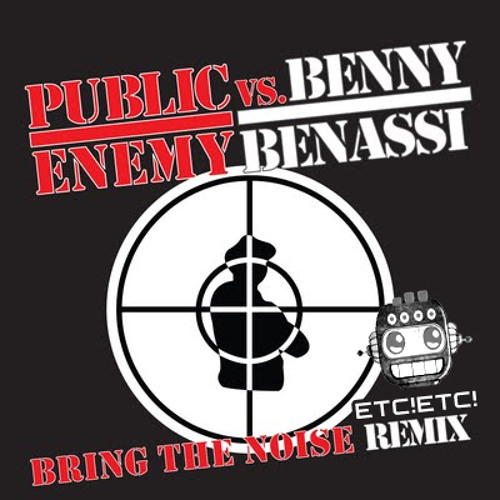 Benny Bennasi x Public Enemy - Bring The Noise (ETC!ETC! Bootleg Remix) {Free Download}