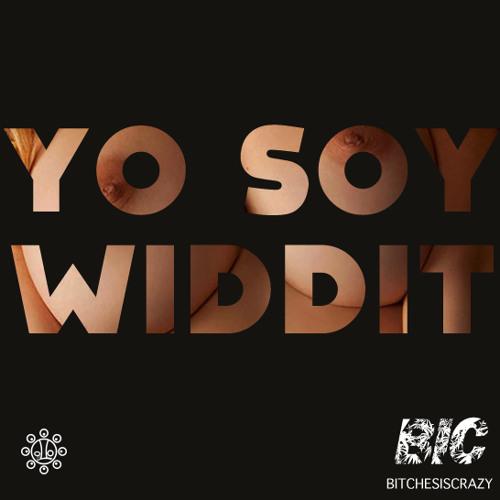 Yo Soy Widdit (Prod. By Spvce)