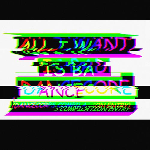 all i want is shit dancecore [wip 3 boomshaka]