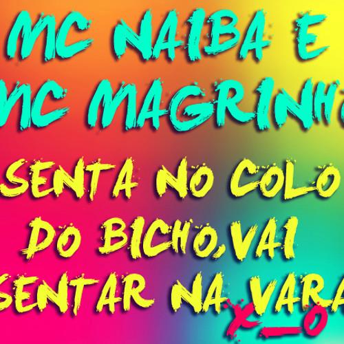 MC NAIBA E MC MAGRINHO - SENTA NO COLO DO BICHO,VAI SENTAR NA VARA ( DJ VINICIUS DE FRIBURGO )