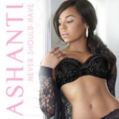 Ashanti: Never Should Have