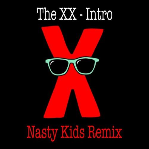 The XX - Intro (Nasty Kids Remix)