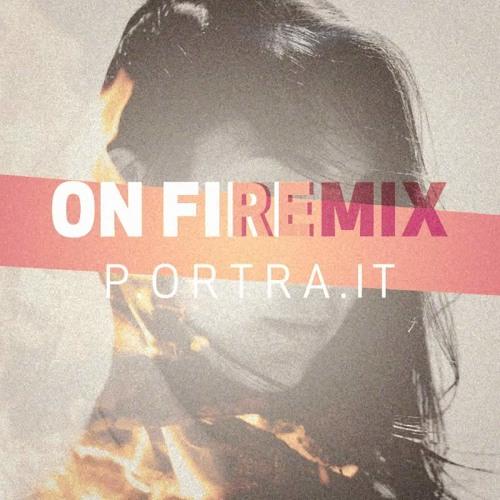 Portrait - On Fire (Portrait Remix)