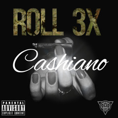 """Roll 3x"" by: Cashiano"