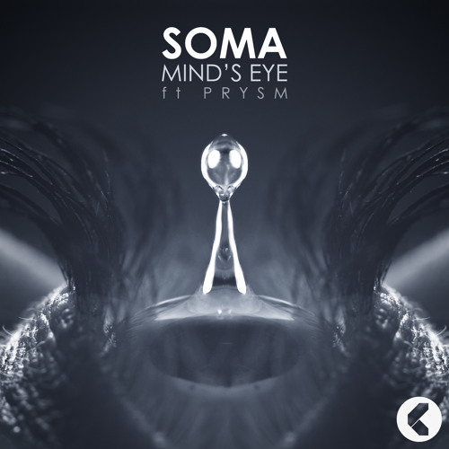 SOMA - Minds Eye (PRYSM Remix) *OUT NOW!*