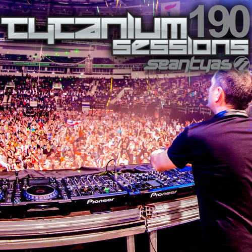 Sean Tyas pres. Tytanium Sessions Podcast Episode 190